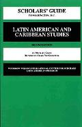 Scholars Guide to Washington D.C. for Latin American and Caribbean Studies