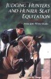 Judging Hunters and Hunter Seat Equitation: A Comprehensive Guide for Exhibitors and Judges ...