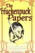 Huckenpuck Papers The Tale of a Family's Secret and a Young Girl's Search for Self-Esteem