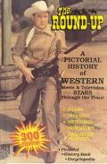 Round-Up A Pictorial History of Western Movie and Television Stars Through the Years
