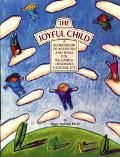 Joyful Child A Sourcebook of Activities and Ideas for Releasing Children's Natural Joy