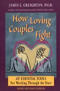 How Loving Couples Fight Twelve Essential Tools for Working Through the Hurt