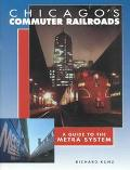 Chicago's Commuter Railroads A Guide to the Metra System