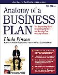 Anatomy of a Business Plan: The Step-by-Step Guide to Building a Business and Securing Your ...