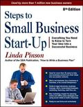 Steps to Small Business Start-Up : Everything You Need to Know to Turn Your Idea into a Succ...