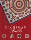 Michigan Quilts One Hundred and Fifty Years of a Textile Tradition