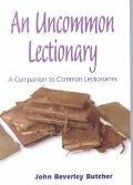 Uncommon Lectionary A Companion to Common Lectionaries