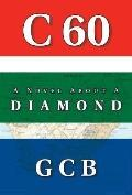 C60 Novel About a Diamond