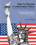 How to Become a United States Citizen - Como Hacerse Ciudadano de Los Estados Unidos: A Step...