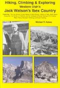 Hiking, Climbing & Exploring Western Utah's Jack Watson's Ibex Country