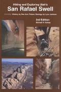 Hiking and Exploring Utah's San Rafael Swell Including a History of the San Rafael Swell by ...