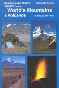 Climber's and Hiker's Guide to the World's Mountains and Volcanos