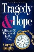 Tragedy & Hope A History of the World in Our Time