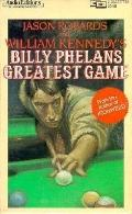 William Kennedy's Albany Cycle: Ironweed; Billy Phelan's Greatest Game; Legs