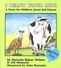 I Want Your Moo! A Story for Children About Self-Esteem
