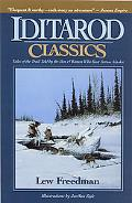 Iditarod Classics Tales of the Trail from the Men and Women Who Race Across Alaska