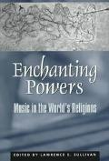 Enchanting Powers Music in the World's Religions