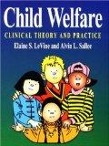 Child Welfare Clinical Theory and Practice