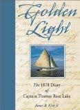 Golden Light: The 1878 Diary of Captain Thomas Rose Lake