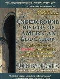 Underground History of American Education A School Teacher's Intimate Investigation of the P...