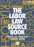 Labor Law Source Book Texts of Federal Labor Laws