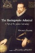 The Basingstoke Admiral: A Life of Sir James Lancaster