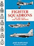 Fighter Squadrons of the RAF and Their Aircraft