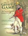 Greatest Game : The Ancyent and Healthfulle Exercyse of the Golff