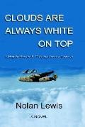 Clouds Are Always White On Top - Flying The Box The B-17 Flying Fortress Came In