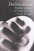 Inclinations Further Writing and Interviews by Stuart Morgan