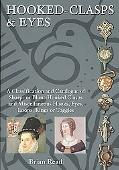Hooked-Clasps & Eyes: A Classification & Catalogue of Sharp- Or Blunt-Hooked Clasps & Miscel...