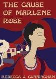 The Cause of Marlene Rose