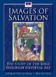 Images of Salvation: The Story of the Bible through Medieval Art (New & Improved Third Edition)