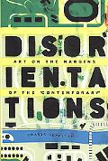 Disorientations: Art on the Margins of the