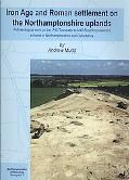 Iron Age and Roman Settlement on the Northamptonshire Uplands : Archaeological Work on the A...