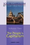 The People's Capitalism-- Volume 2 of Social Capitalism in Theory and Practice