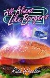 All Aliens Like Burgers