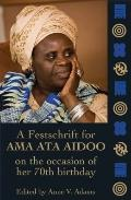 For Ama Ata Aidoo : On the Occasion of Her 70th Birthday