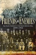 Friends and Enemies : The Natal Campaign in the South African War 1899-1902