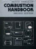 North American Combustion Handbook: A Basic Reference on the Art and Science of Industrial H...