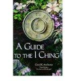 Guide to the I Ching - Carol K. Anthony - Paperback