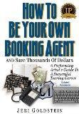 How to Be Your Own Booking Agent and Save Thousands of Dollars (Third Printing A Performing Artist's Guide to a Successful Touring Career