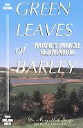 Green Leaves of Barley Nature's Miracle Rejuvenator