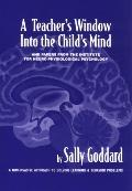 Teacher's Window into the Child's Mind: And Papers from the Institute for Neuro-Physiological Psychology