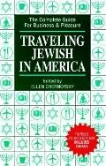 Traveling Jewish in America: The Complete Guide for Business and Pleasure - Ellen Chernofsky...
