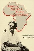 Animals, Nature, and Albert Schweitzer