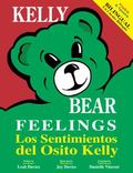 Kelly Bear Feelings : A Bilingual Book (English - Spanish)