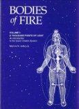 Bodies of Fire a Thousand Points of Light Intro to the Lesser Chakra System (Volume 1)