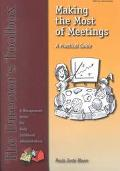 Making the Most of Meetings A Practical Guide