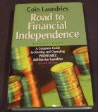 Coin Laundries--Road to Financial Independence A Complete Guide to Starting and Operating Pr...